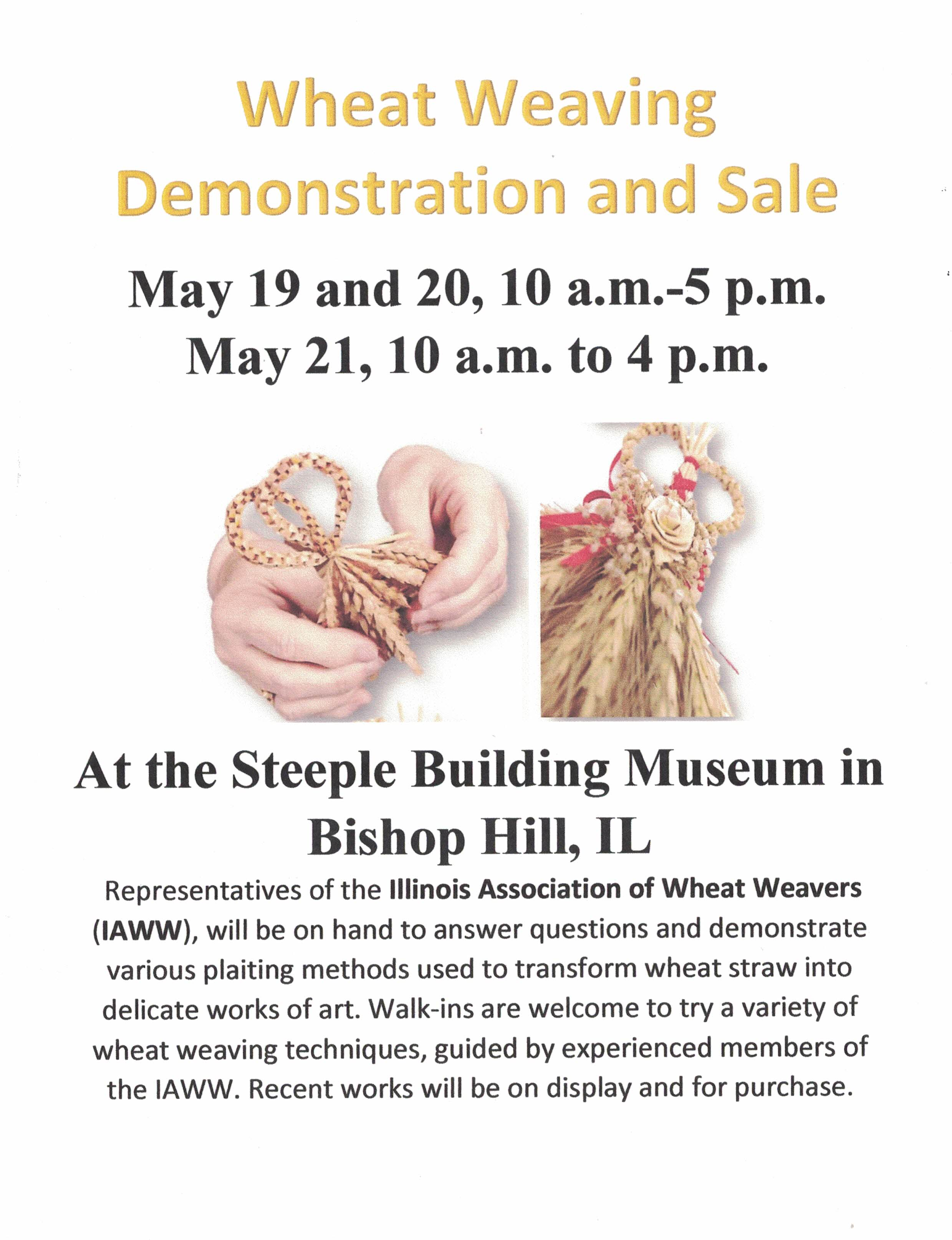 Wheat Weaving Demonstration And Sale In May Bishop Hill Heritage